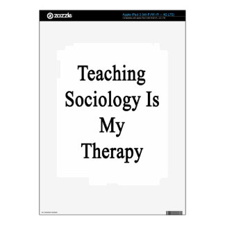 Teaching Sociology Is My Therapy iPad 3 Decal
