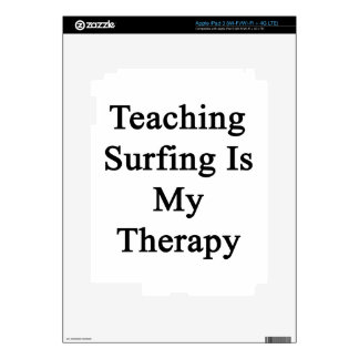 Teaching Surfing Is My Therapy iPad 3 Decal