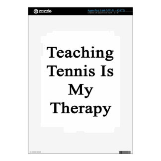 Teaching Tennis Is My Therapy Decal For iPad 3