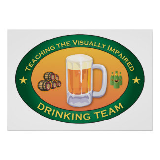 Teaching the Visually Impaired Drinking Team Posters