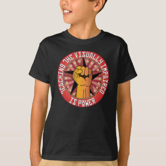 Teaching The Visually Impaired Is Power T-Shirt