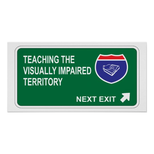 Teaching the Visually Impaired Next Exit Poster