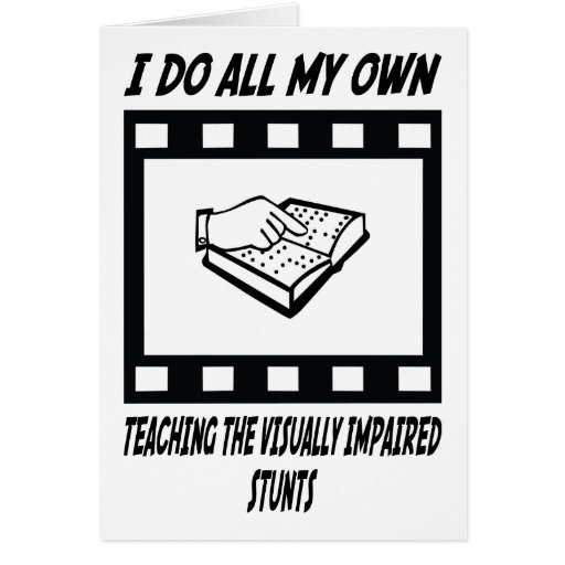 Teaching the Visually Impaired Stunts Greeting Card