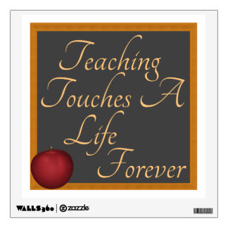Teaching Touches A Life Forever Wall Decal