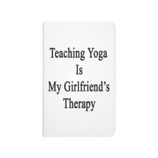 Teaching Yoga Is My Girlfriend's Therapy Journal