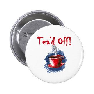 Tea'd apagado, fiesta del té del día del impuesto pin redondo 5 cm