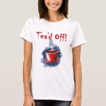 Tea'd apagado, fiesta del té del día del impuesto playera