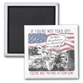 Tea'd Off Rushmore Tea Party Gear Magnet