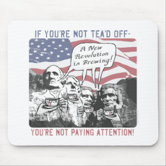 Tea'd Off Rushmore Tea Party Gear Mouse Pad