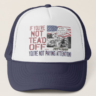 Tea'd Off Rushmore Tea Party Gear Trucker Hat