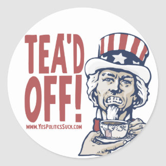Tea'd Off Uncle Sam by Yes Politics Suck Round Stickers