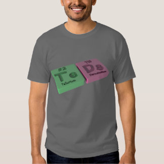 Teads as Te Tellurium  and Ds Darmstadtium Tee Shirt