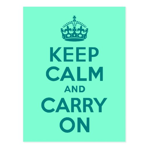 Teal and Aquamarine Keep Calm and Carry On Postcard