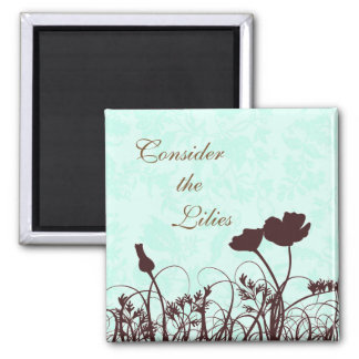Teal and Brown Consider the Lilies Christian Quote 2 Inch Square Magnet