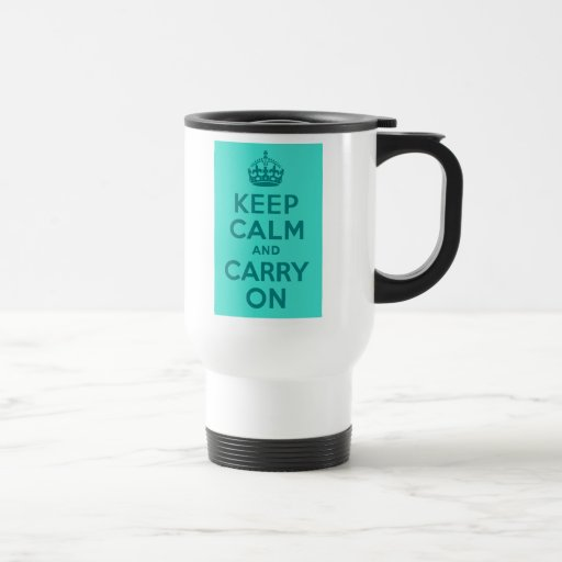 Teal and Turquoise Keep Calm and Carry On Coffee Mugs