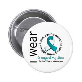 Teal And White For My Mom 17 Cervical Cancer Pinback Button