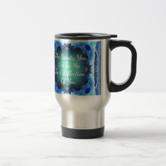 Teal Blue Green Beauty Reflection Quote Travel Mug