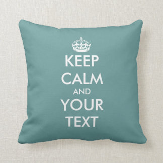Teal blue Keep calm and your text throw pillow
