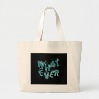Teal Blue Whatever Large Tote Bag