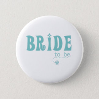 Teal Bride to Be Button