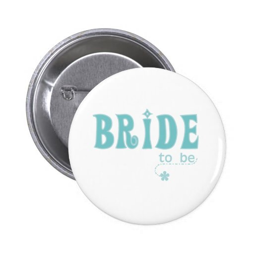 Teal Bride to Be Pinback Buttons