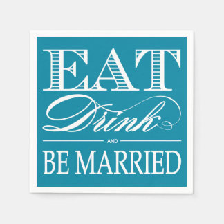 Teal Eat, Drink and be Married Wedding Napkins Standard Cocktail Napkin