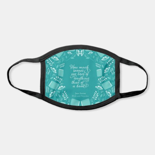 Teal Floral Bookish Quote Jane Austen Face Mask