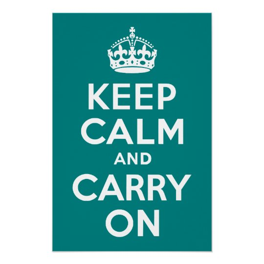 Teal Keep Calm and Carry On Poster