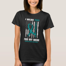 Teal Mom Ovarian Cancer Awareness Products America T-Shirt