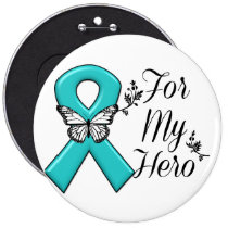 Teal Ribbon For My Hero Button