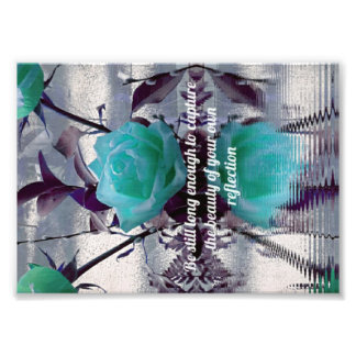 Teal Roses Water Reflections Inspirational Quote Photo Print