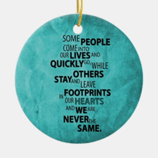 TEAL SOME PEOPLE LEAVE FOOTPRINTS ON YOUR HEART QU Double-Sided CERAMIC ROUND CHRISTMAS ORNAMENT