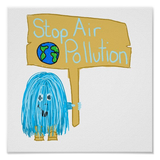 Teal Stop Air Pollution Poster Zazzle Com