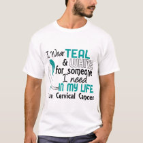 Teal White For Someone I Need Cervical Cancer T-Shirt