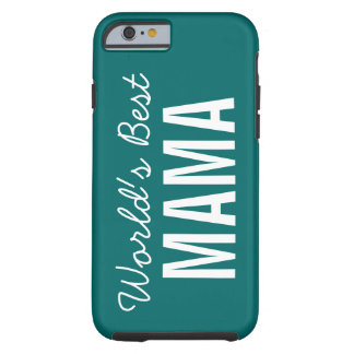 Teal World's Best Mama Custom iPhone 6 Case