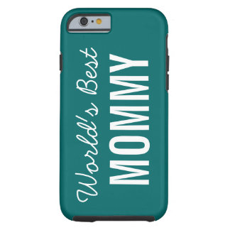Teal World's Best Mommy Custom iPhone 6 Case