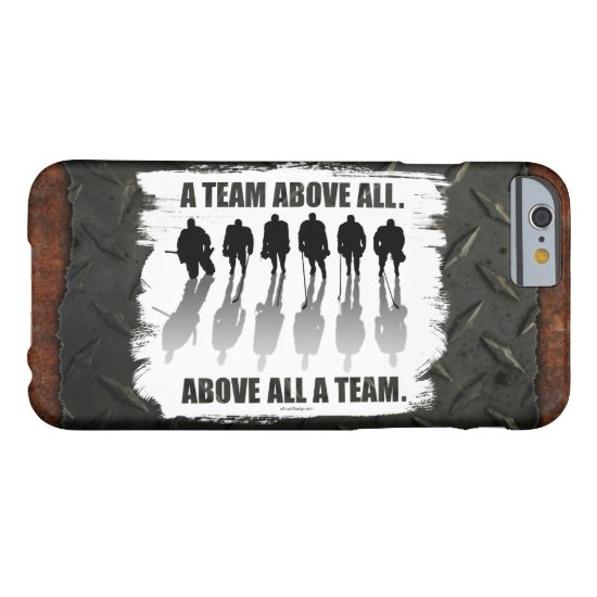 Team Above All (Hockey) Barely There iPhone 6 Case