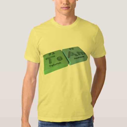 Team as Te Tellurium and Am Americium Tee Shirt