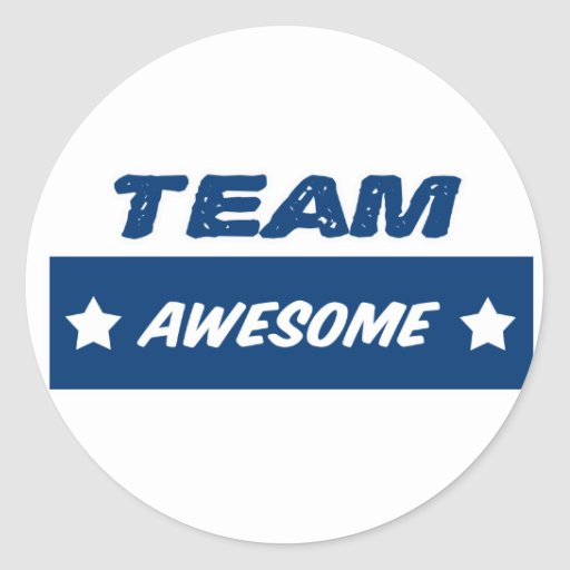 Amazing Team: Team Awesome! Classic Round Sticker