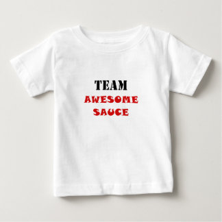 Team Awesome Sauce Baby T-Shirt