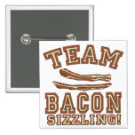 TEAM BACON is SIZZLING Tshirts, Mugs, Gifts Pinback Buttons