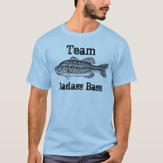Team Badass Bass fishing T-Shirt