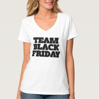 Team Black Friday Tee Shirt