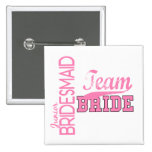 Team Bride 1 JUNIOR JR BRIDESMAID Pin