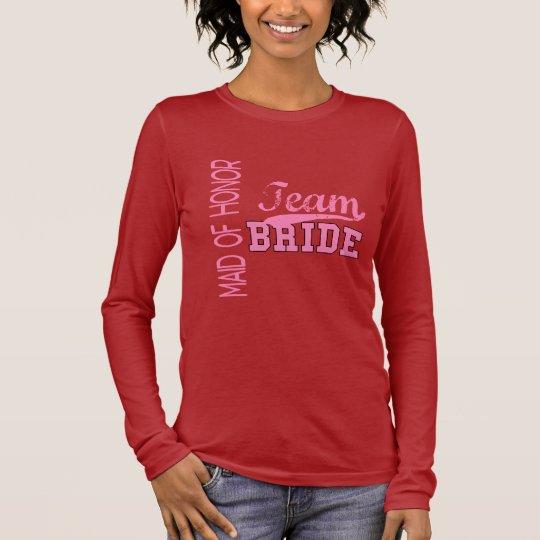 Team Bride 1 MAID OF HONOR Long Sleeve T-Shirt