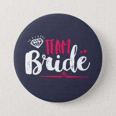 Team Bride Bachelorette Party Wedding Button at Zazzle