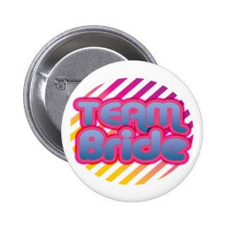 Team Bride Bridesmaids bachelorette wedding party Pinback Button