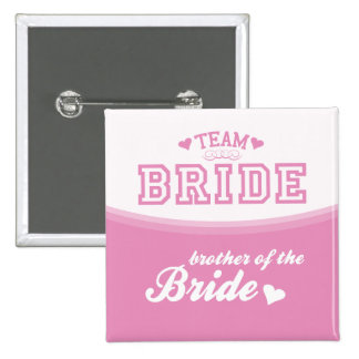 Team Bride Brother of the Bride Button
