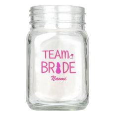 Team Bride - Custom Bridesmaid Gifts Mason Jar at Zazzle