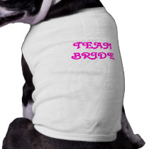 Team Bride Dog Pet Clothing
